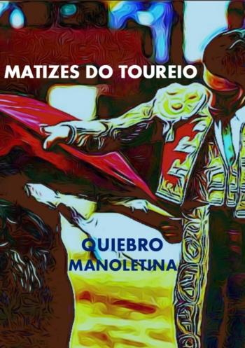 Destaques Campo Pequeno TV - Matizes do Toureio