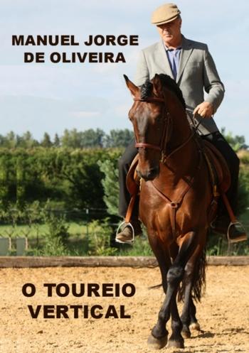 O TOUREIO VERTICAL - MANUEL JORGE DE OLIVEIRA